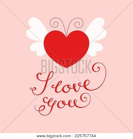 Vector Illustration Of A Red Heart With White Butterfly Wings And Antennae. Calligraphic Text