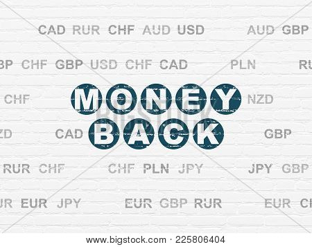 Finance Concept: Painted Blue Text Money Back On White Brick Wall Background With Currency