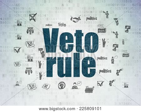 Politics Concept: Painted Blue Text Veto Rule On Digital Data Paper Background With  Hand Drawn Poli