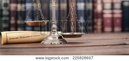 Law And Justice, Scales Of Justice, Universal Declaration Of Human Rights On A Wooden Background, Hu