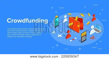 Crowdfunding Vector Business Illustration In Isometric Design. Crowdsourcing Or Fundraising Concept,