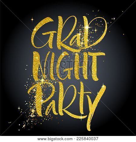 Grad Night Party. Hand Lettered Invitation Design. Handwritten Modern Calligraphy, Brush Painted Let