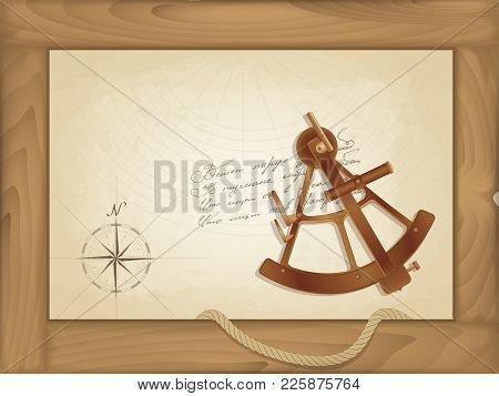Vector Sea Background. An Old Map In A Wooden Frame. Bronze Sextant. Painted Compass And Notes In An