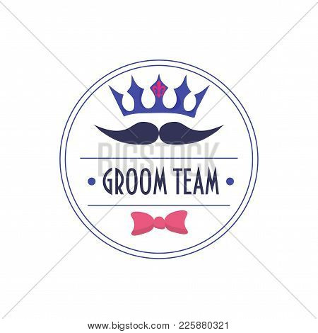 Groom Team Trendy Vector Sign. Great For Wedding, Bachelor Or Stag Party, Groom Shower.