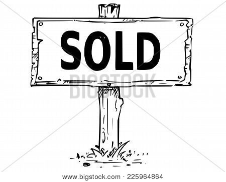 Vector Drawing Of Wooden Sign Board With Business Text Sold.