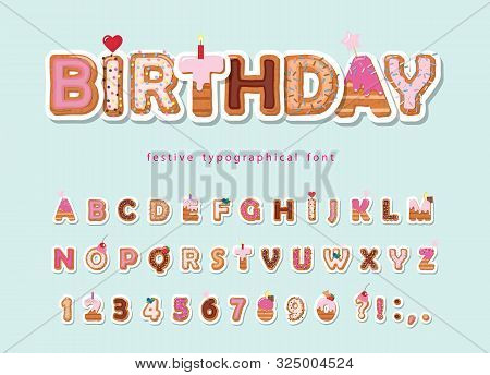 Cake Cartoon Font. Cute Sweet Letters And Numbers For Birthday Card, Baby Shower, Valentines Day, Sw