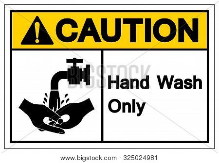 Caution Hand Wash Only Symbol Sign, Vector Illustration, Isolated On White Background Label .eps10