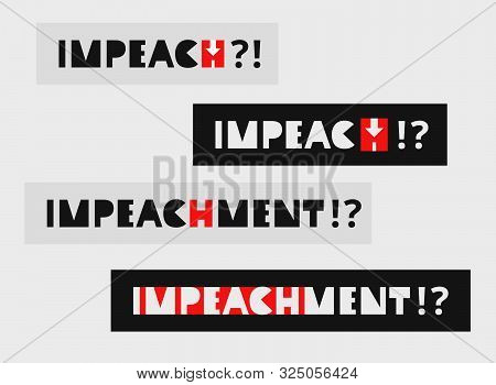 Impeachment Banners Set. Stylized Comic Inscription Impeach. To Illustrate The Political Process In