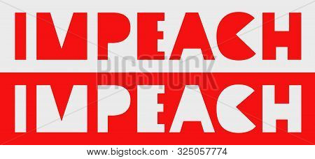 Impeachment Banner. Stylized Comic Inscription Impeach On Red Background. To Illustrate The Politica
