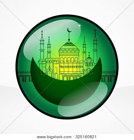 Mosque And Crescent In The Shining Sphere - Concept For Islamic Holiday, For Celebration Mawlid Birt