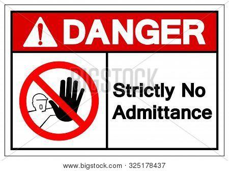 Danger Strictly No Admittance Symbol Sign ,vector Illustration, Isolate On White Background Label .e