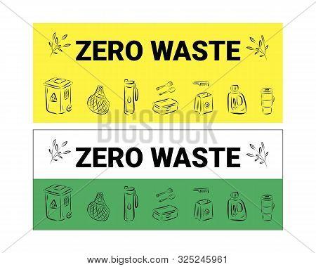 Zero Waste Logo Design Template Set. No Plastic And Go Green Concept In Banner. Vector Eco Lifestyle