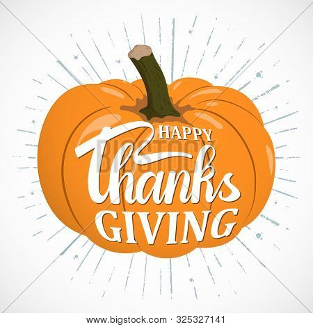Vector Happy Thanksgiving Day Card With Orange Pumpkin. Hand Drawn Thanksgiving Typography Poster Wi