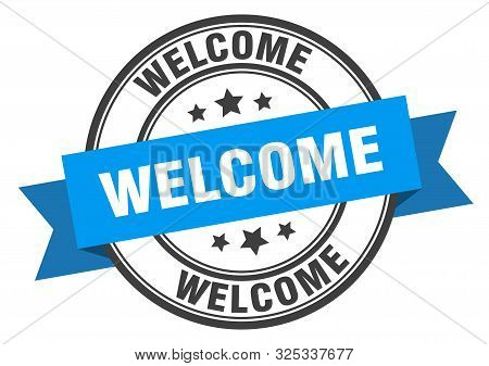 Welcome Label. Welcome Blue Band Sign. Welcome