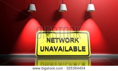 Yellow Sign Network Unavailable, Leaning At A Red Illuminated Wall - 3d Rendering Illustration