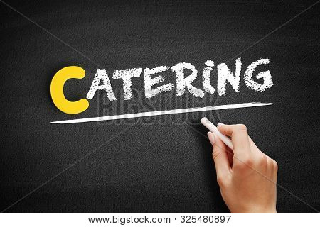 Catering Text On Blackboard, Business Concept Background