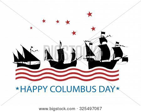 Happy Columbus Day. Vector Illustration On A White Background. Great Holiday Gift Card.