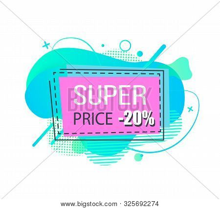 Super Price Vector, Isolated Pink Banner With Lowered Cost 20 Percent Off. Proposition For Clients A