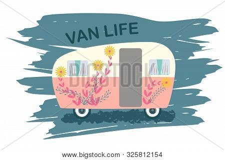 Van Life Cute Camper With Flowers Decor On Texture Brush Stroke Background. Symbol Of Free Travel. C