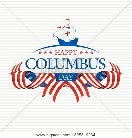 Happy Columbus Day Greeting Card. Blue Caravel Silhouette On The Title Adorned With Stars Surrounded