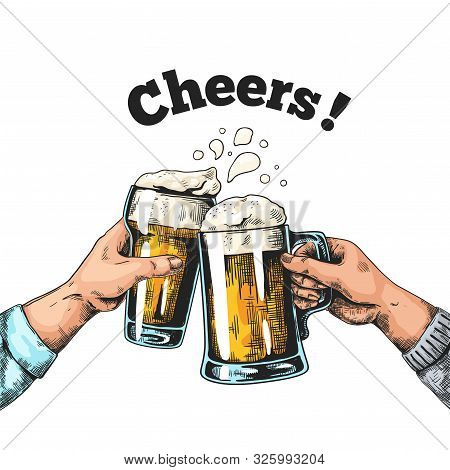 Hands With Beer Mugs. Hand Drawn Poster With Vintage Pub Glasses With Beer And Hands, Colored Ink Sk