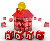 """Mortgage debt in Russian rubles. Translation text: """"debt"""". Disassembled moneybox in the form of a house made from cubes with a percentage symbol and golden coin with the symbol of the Russian ruble. Russian word DEBT composed from cubes labeled  poster"""