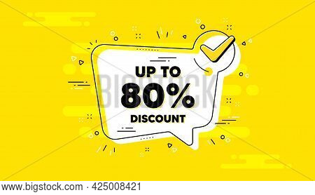 Up To 80 Percent Discount. Check Mark Yellow Chat Banner. Sale Offer Price Sign. Special Offer Symbo