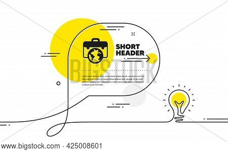 Global Business Icon. Continuous Line Idea Chat Bubble Banner. Businessman Case Sign. Internet Marke