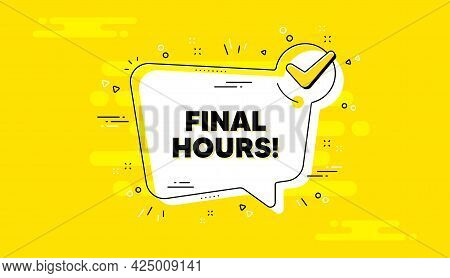 Final Hours Sale. Check Mark Yellow Chat Banner. Special Offer Price Sign. Advertising Discounts Sym
