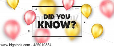 Did You Know Text. Balloons Frame Promotion Ad Banner. Special Offer Question Sign. Interesting Fact