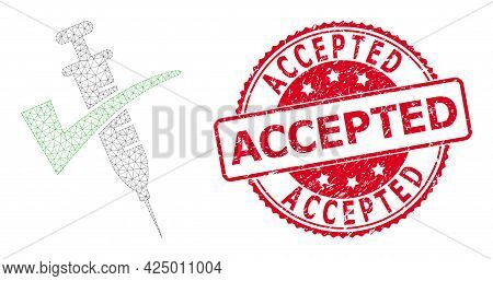 Accepted Grunge Seal Print And Vector Vaccine Confirmed Mesh Model. Red Stamp Seal Contains Accepted