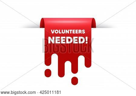 Volunteers Needed Text. Red Ribbon Tag Banner. Volunteering Service Sign. Charity Work Symbol. Volun