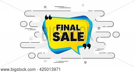 Final Sale Banner. Geometric Ad Banner On Flow Pattern. Discount Sticker Bubble. Coupon Tag Icon. Tr