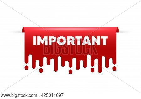 Important Message. Red Ribbon Tag Banner. Information Notice Sign. Announce Attention Symbol. Import