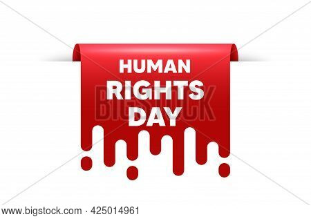 Human Rights Day Message. Red Ribbon Tag Banner. Celebrate A Civil Day. International Society Freedo