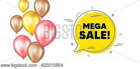 Mega Sale Text. Balloons Promotion Banner With Chat Bubble. Special Offer Price Sign. Advertising Di