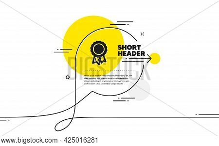 Success Icon. Continuous Line Chat Bubble Banner. Winner Medal Sign. Award Reward Symbol. Glory Or H