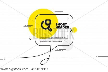 Medical Analyzes Icon. Continuous Line Chat Bubble Banner. Medicine Help Sign. Pharmacy Medication S