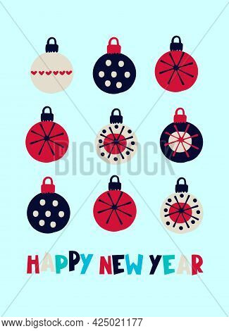 Happy New Year Greeting Card. Stylish Design With Hand Drawn Baubles And Hand Lettering