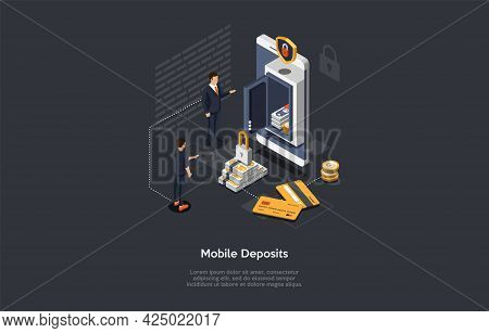 Vector Illustration On Mobile Deposit Concept. Isometric Composition, Cartoon 3d Style With Text, Ch
