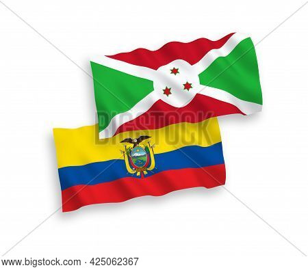 National Fabric Wave Flags Of Burundi And Ecuador Isolated On White Background. 1 To 2 Proportion.