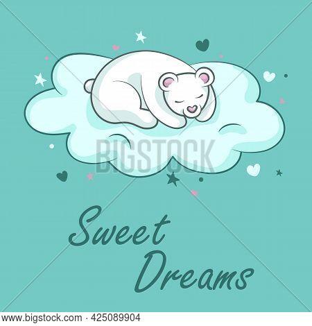 Sweet Dreams. Cute Little Bear. Baby Bear Sleeping On The Cloud. Hand Drawn Vector Illustration Of A