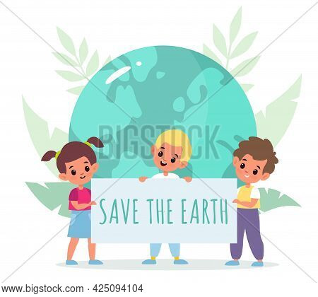 Save Planet. Cartoon Kids Holding Placard. Boys And Girls Take Care Of Earth Nature. Ecological Acti