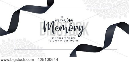 In Loving Memory Of Those Who Are Forever In Our Hearts Text And Black Ribbon Roll Wave Around Frame