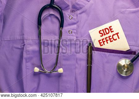 Covid-19 Side Effect Symbol. Medical Uniform, White Card With Words Side Effect, Metalic Pen And Ste