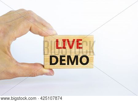 Live Demo Symbol. Concept Words 'live Demo' On Wooden Blocks On A Beautiful White Background. Busine