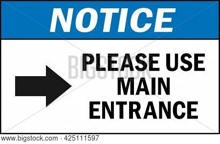Please Use Main Entrance Notice Sign. Store Safety Signs And Symbols.