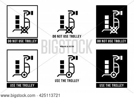 A Set Of Manipulation Symbols For Packaging Cargo Products And Goods. Marking - Do Not Use Trolley.