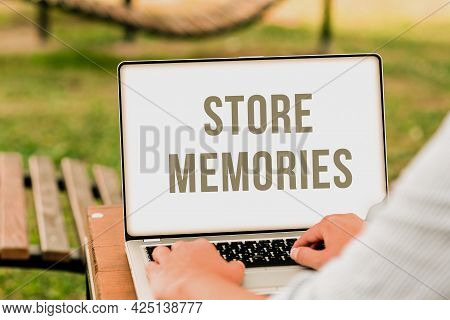 Text Showing Inspiration Store Memories. Business Approach A Process Of Inputting And Storing Data P
