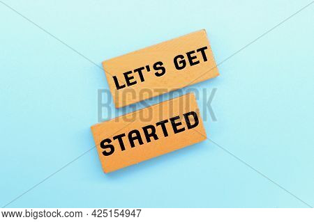 Colored Wooden Blocks With The Words Let's Get Started